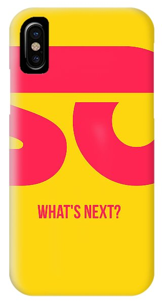 Quote iPhone Case - So What's Next Poster by Naxart Studio