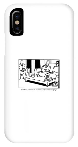 Sometimes I Think He Can Understand Every Word IPhone Case