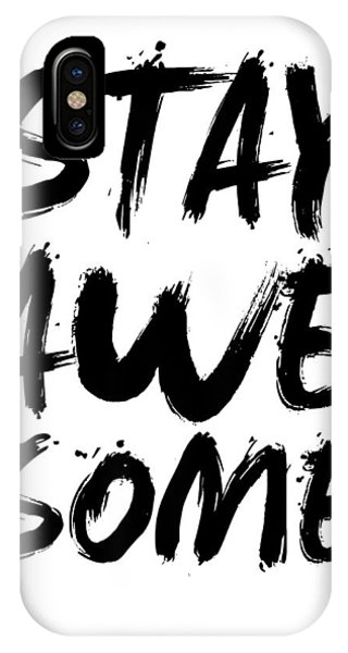 Humor iPhone Case - Stay Awesome Poster White by Naxart Studio