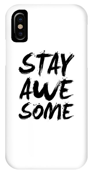 Motivational iPhone Case - Stay Awesome Poster White by Naxart Studio