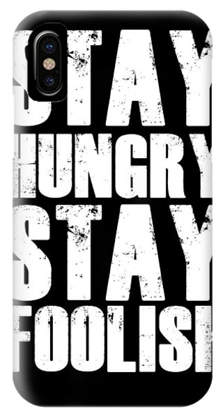 Quote iPhone Case - Stay Hungry Stay Foolish Poster Black by Naxart Studio