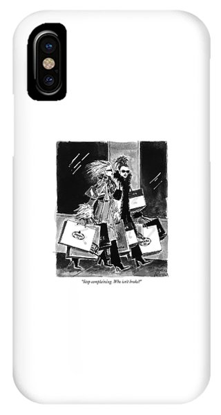 Stop Complaining. Who Isn't Broke? IPhone Case