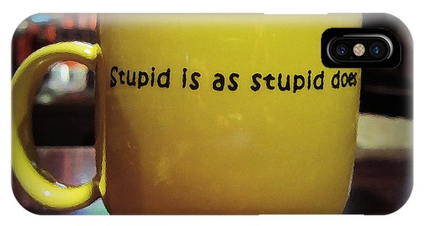 Stupid Is... IPhone Case