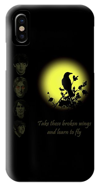 Take These Broken Wings And Learn To Fly IPhone Case