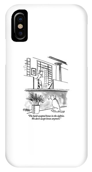 Bone iPhone Case - The Bank Accepted Bones In The Eighties by Peter Steiner