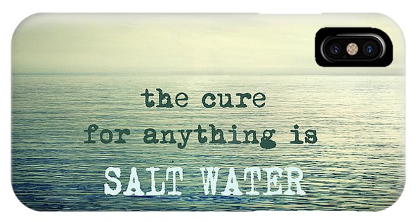 Salt Water iPhone Case - The Cure For Anything Is Salt Water Sweat Tears Or The Sea by Guido Montanes Castillo
