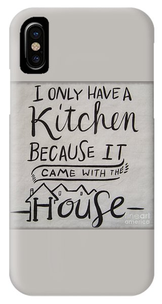 The Kitchen Came With The House IPhone Case