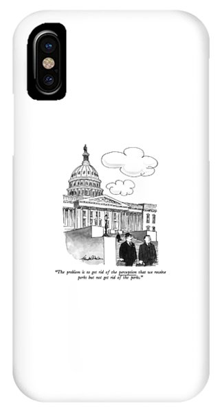D.c. iPhone Case - The Problem Is To Get Rid Of The Perception That by J.B. Handelsman