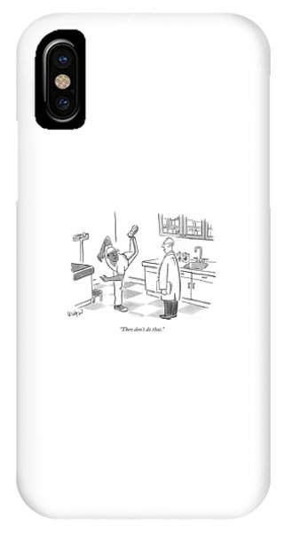 Doctor iPhone Case - Then Don't Do That by Robert Leighton
