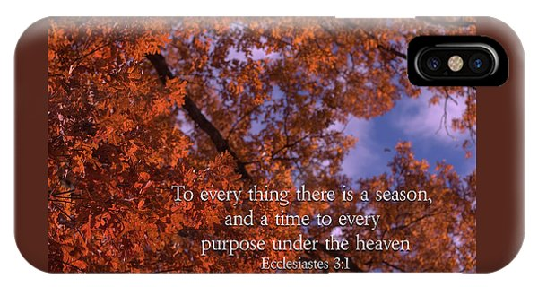 There Is A Season Ecclesiastes IPhone Case