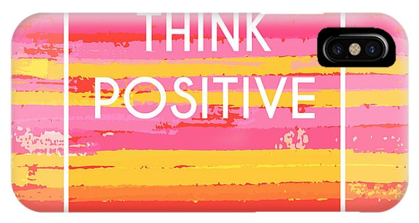 Thought iPhone Case - Think Positive Motivation Poster by Artulina