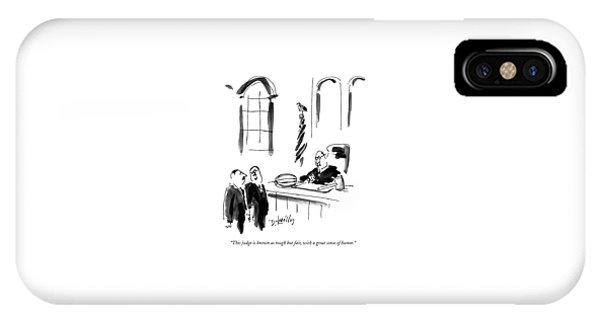 This Judge Is Known As Tough But Fair IPhone Case