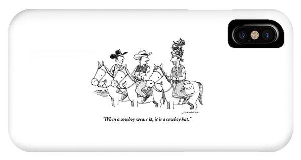 When A Cowboy Wears It, It Is A Cowboy Hat IPhone Case