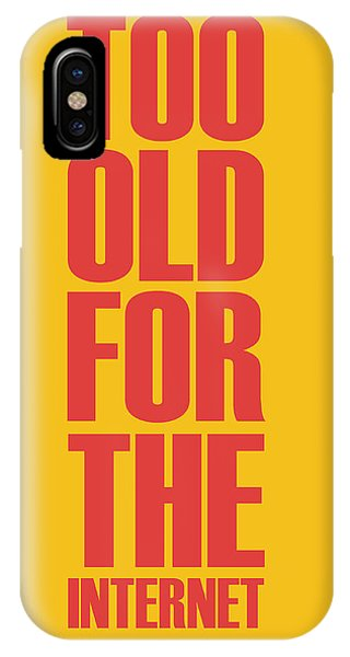 Quote iPhone Case - Too Old For The Internet Poster Yellow by Naxart Studio