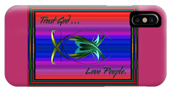 Trust God - Love People IPhone Case