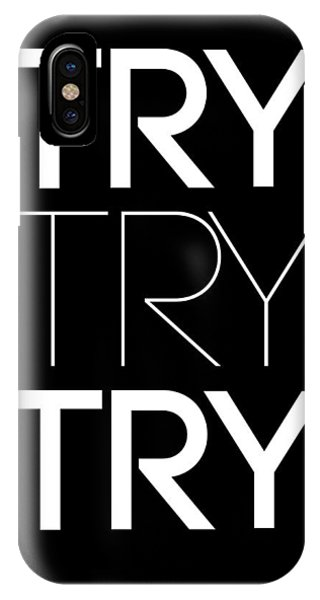 Quote iPhone Case - Try Try Try Poster Black by Naxart Studio