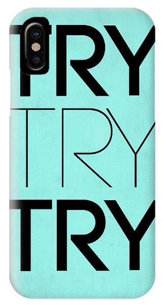 Inspirational iPhone Case - Try Try Try Poster Blue by Naxart Studio