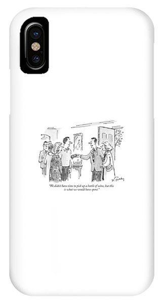 We Didn't Have Time To Pick Up A Bottle Of Wine IPhone Case