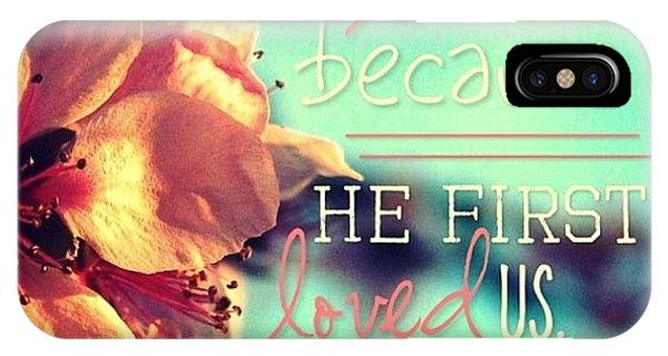 Blossom iPhone Case - we Love Him, Because He First Loved by Traci Beeson
