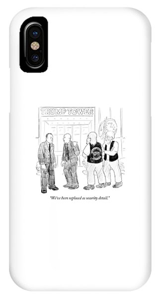 We've Been Replaced As Security Detail IPhone Case