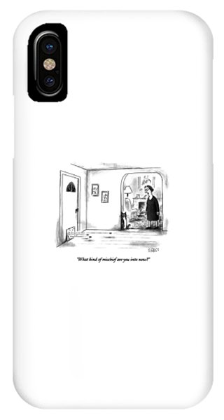 What Kind Of Mischief Are You Into Now? IPhone Case