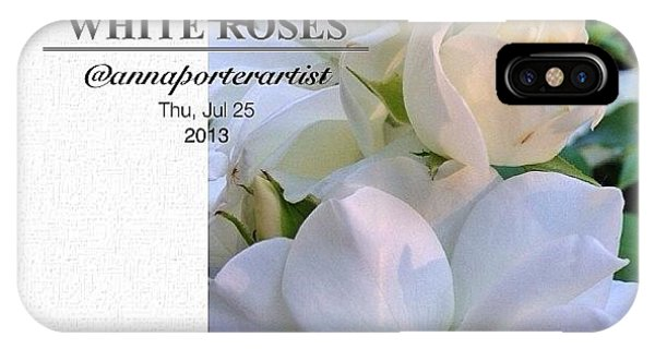 Petals iPhone Case - White Roses A Natural Bouquet by Anna Porter