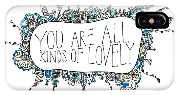 Positive iPhone Case - You Are All Kinds Of Lovely by MGL Meiklejohn Graphics Licensing