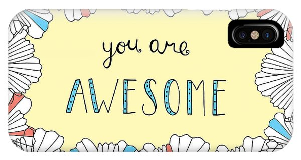 Positive iPhone Case - You Are Awesome by MGL Meiklejohn Graphics Licensing