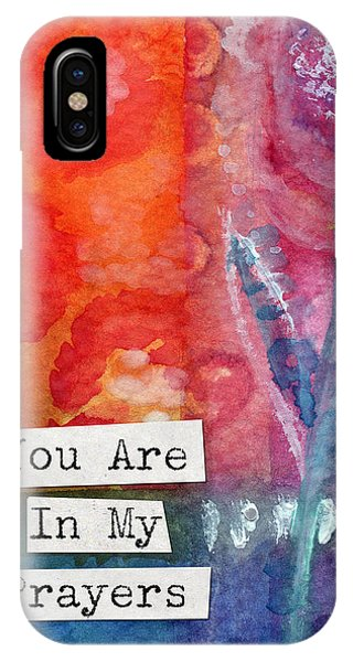 Prayer iPhone Case - You Are In My Prayers- Watercolor Art Card by Linda Woods