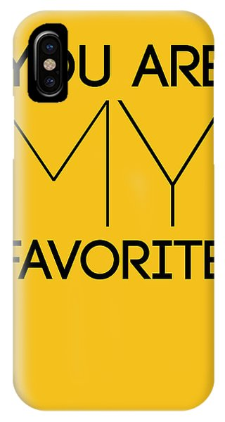 Humor iPhone Case - You Are My Favorite Poster Yellow by Naxart Studio