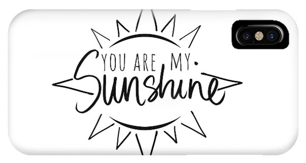 Sun iPhone Case - You Are My Sunshine With Sun by South Social Studio