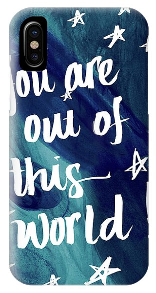 You Are Out Of This World IPhone Case