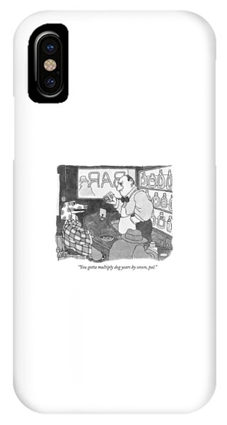 You Gotta Multiply Dog Years By Seven IPhone Case