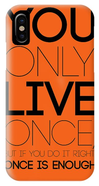 Humor iPhone Case - You Only Live Once Poster Orange by Naxart Studio