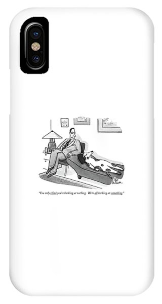 You Only Think You're Barking At Nothing.  We're IPhone Case