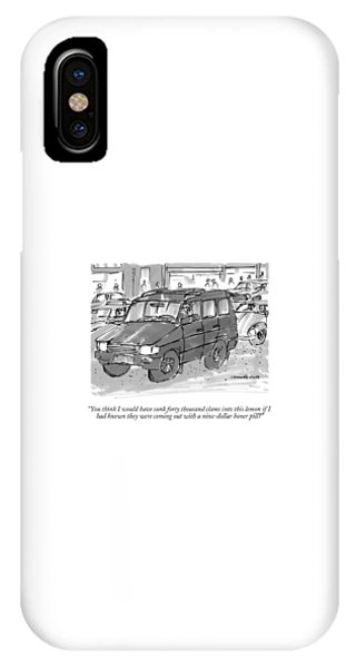 You Think I Would Have Sunk Forty Thousand Clams IPhone Case
