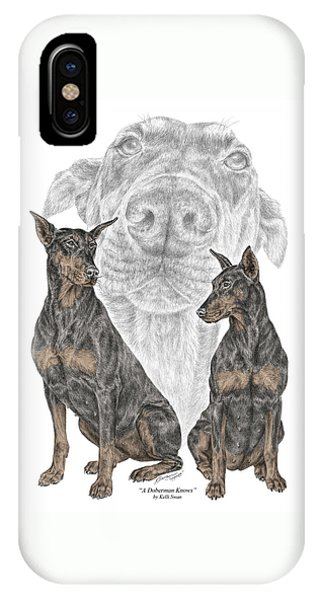 A Doberman Knows - Dobe Pinscher Dog Art Print IPhone Case