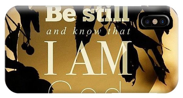 Inspirational iPhone Case - ✨be Still And Know That I Am God by Traci Beeson
