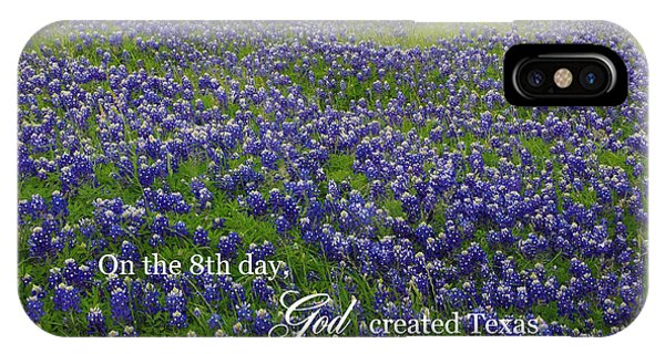 God Created Texas Bluebonnets IPhone Case
