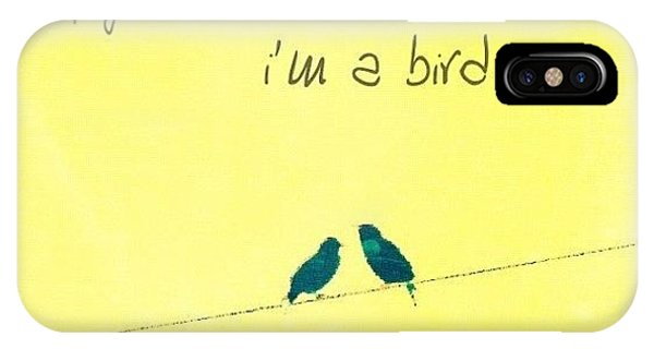 Love iPhone Case - if You're A Bird, I'm A Bird. by Traci Beeson