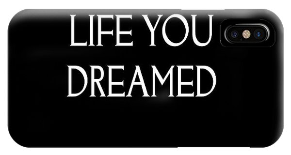Live The Life You Dreamed Quote IPhone Case
