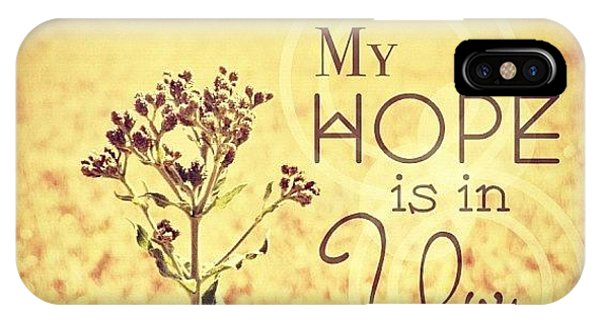 My Hope Is In You. Psalm 39:7💜 IPhone Case