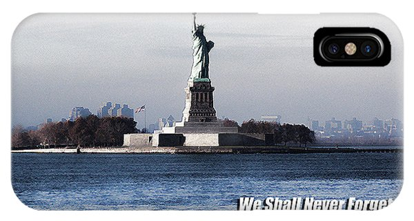 IPhone Case featuring the photograph We Shall Never Forget - 9/11 by Mark Madere