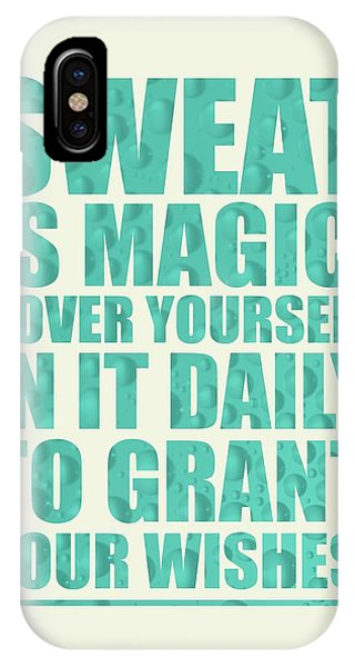 Sport iPhone X Case - Sweat Is Magic. Cover Yourself In It Daily To Grant Your Wishes Gym Motivational Quotes Poster by Lab No 4