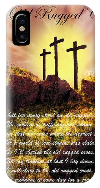 Old Rugged Cross iPhone Case - The Old Rugged Cross by Debra and Dave Vanderlaan