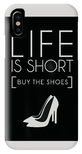 Life Is Short , Buy The Shoes IPhone Case