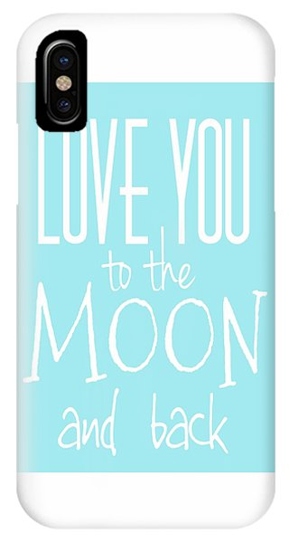 IPhone Case featuring the digital art Love You To The Moon And Back by Marianna Mills