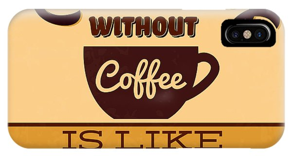 Witty iPhone Case - A Morning Without Coffee Is Like Sleep by Naxart Studio