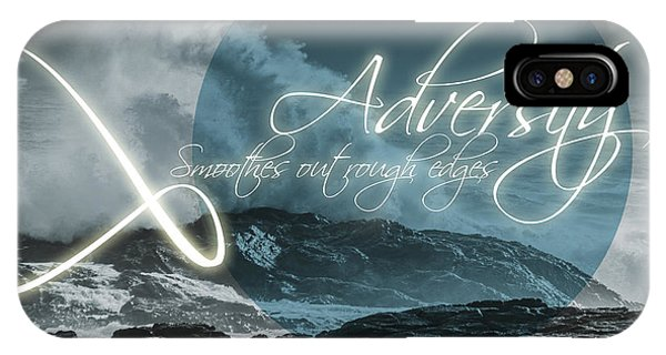 Adversity Smoothes Out Rough Edges IPhone Case