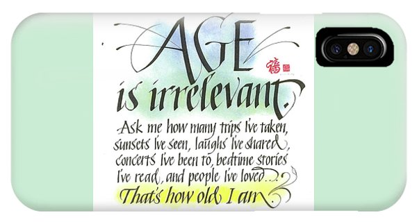 Age Is Irrelevant IPhone Case
